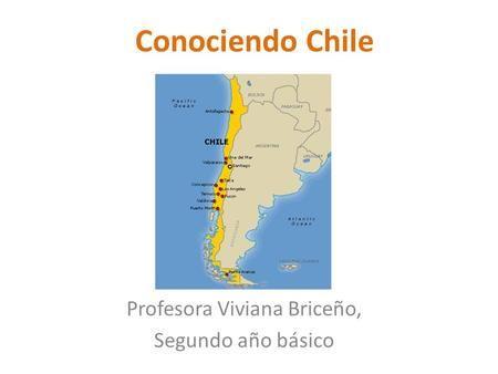 Conociendo Chile Profesora Viviana Briceño, Segundo año básico.