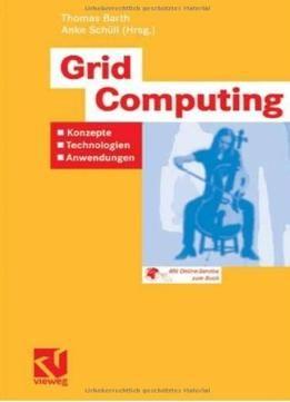 Grid Computing: Konzepte – Technologien – Anwendungen PDF