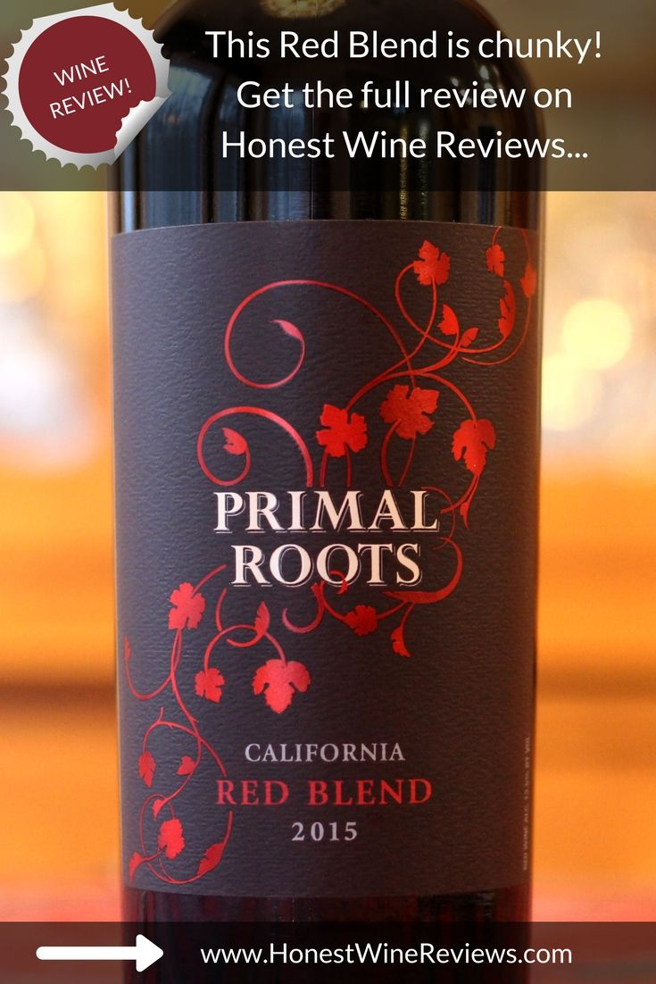 Primal Roots Red Blend Wine Review Honest Wine Reviews Wine Reviews Red Blend Wine Wine Pairings Chart