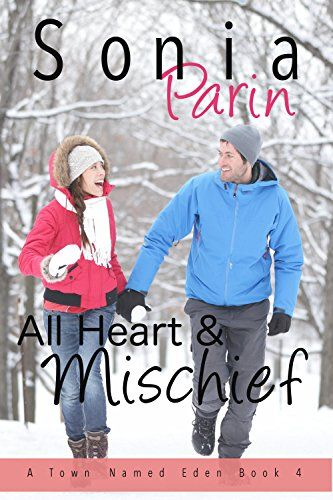 All Heart and Mischief (A Town Named Eden) by Sonia Parin http://www.amazon.com/dp/B01A53M6EE/ref=cm_sw_r_pi_dp_hnATwb1M81JCQ
