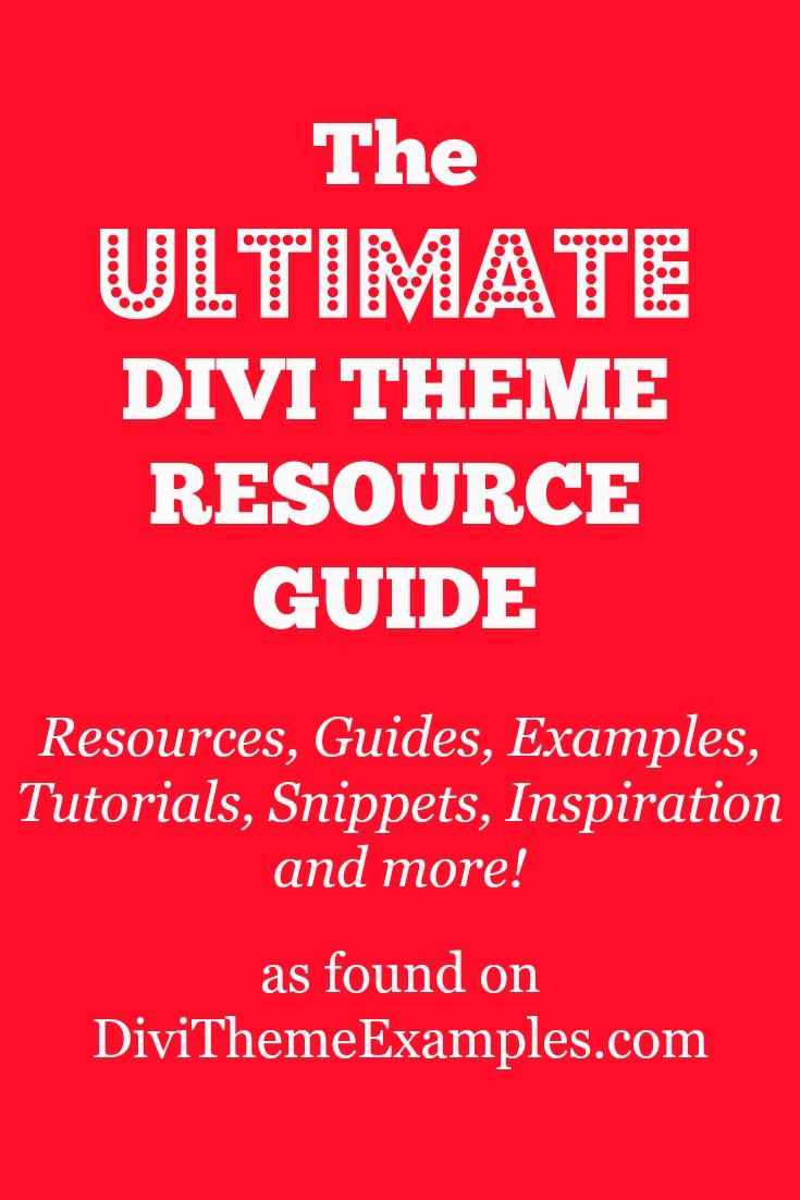 The Ultimate Divi Theme Resource Guide found on DiviThemeExamples.com Resources, Guides, Examples, Tutorials, Snippets, Inspiration, Child Themes, Plugins, Layouts, Social Media Forums