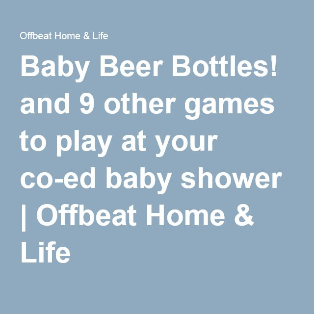 Baby Beer Bottles! and 9 other games to play at your co-ed baby shower | Offbeat Home & Life