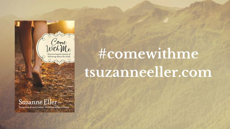 WATCH: Say yes to the invitation and be forever changed. #ComeWithMe by Suzanne Eller