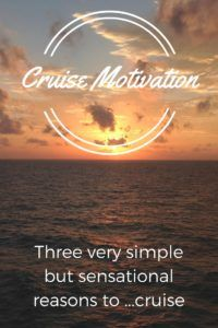 Three very simple but sensational reasons to ...cruise!