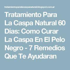 Tratamiento Para La Caspa Natural 60 Dias: Como Curar La Caspa En El Pelo Negro - 7 Remedios Que Te Ayudaran