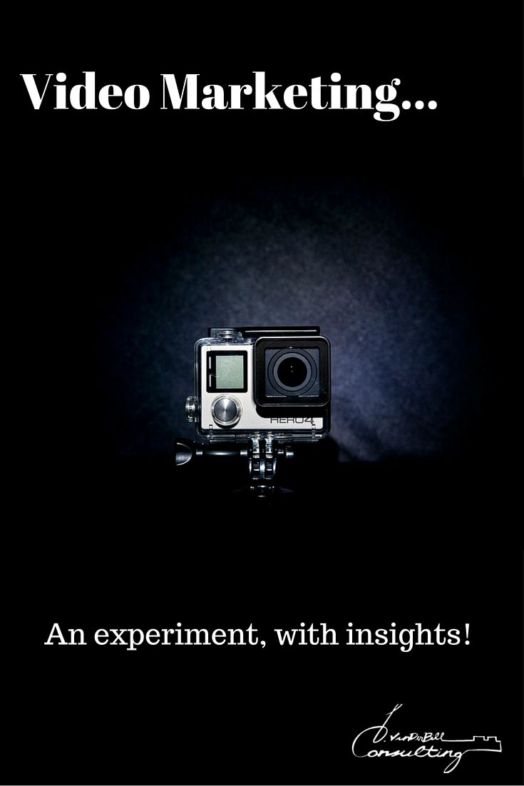Video Marketing: An experiment with insights | B. VanDerBill Consulting  #Marketing #BVanDerBillConsulting #Blog  http://bvanderbillconsulting.com/2016/02/29/video-marketing/