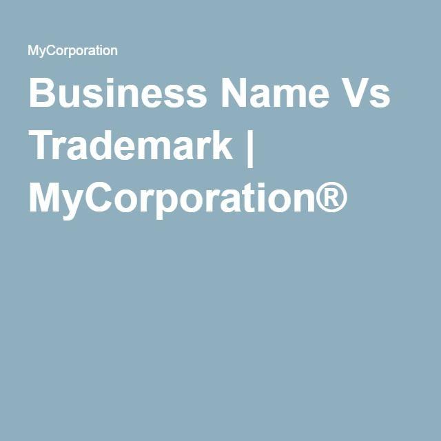 Business Name Vs Trademark | MyCorporation®