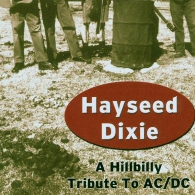 Hayseed Dixie - A Hillbilly Tribute to AC/DC
