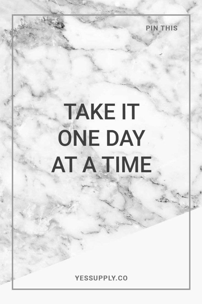 Do you wanna know how to take it one day at a time, TAKE IT ONE DAY AT A TIME, In this blog you will learn how to take it one day at a time, you will learn how to take it one day at a time