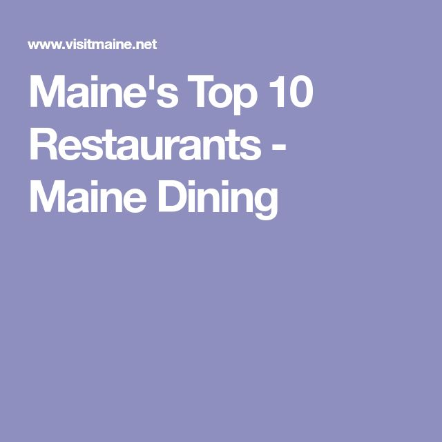 Maine's Top 10 Restaurants - Maine Dining