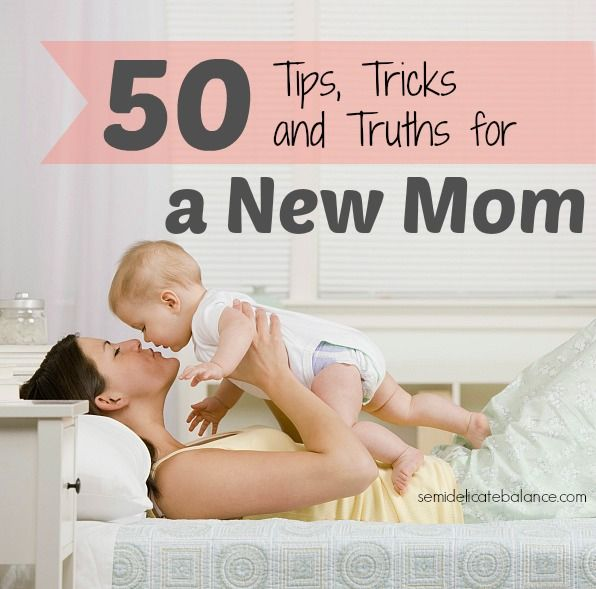 50 Tips, Tricks, and Truths for a New Mom   must read for new moms, and pregnant moms-to-be