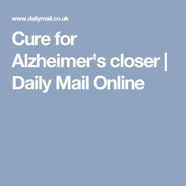 Cure for Alzheimer's closer | Daily Mail Online
