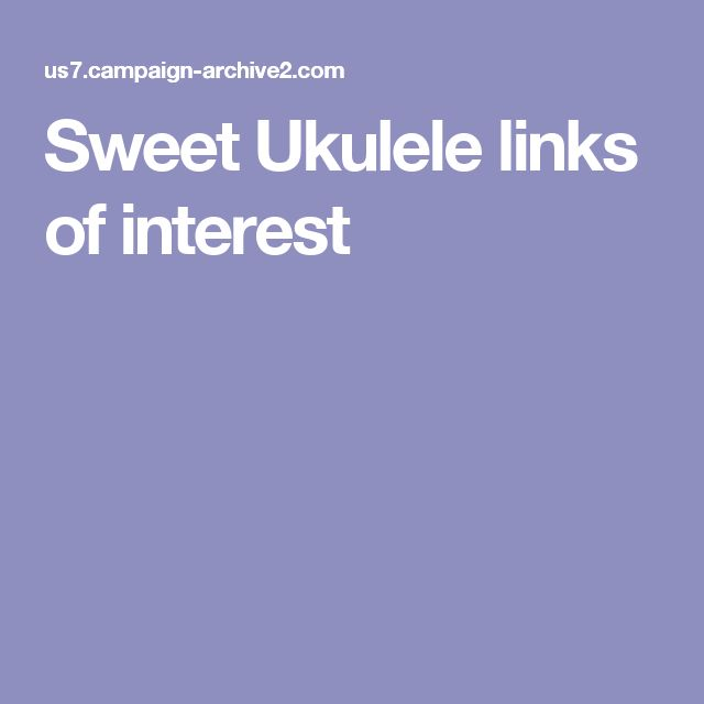 Sweet Ukulele links of interest
