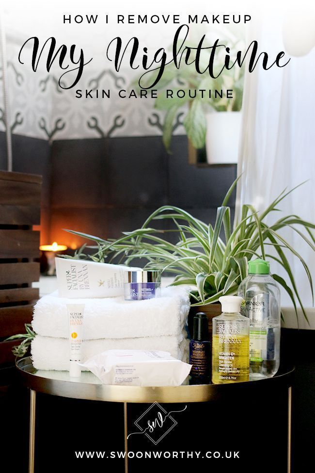 My Nighttime Skin Care Routine And How I Remove Makeup Over 40s