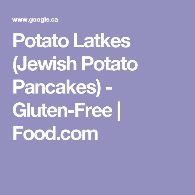 Potato Latkes (Jewish Potato Pancakes) - Gluten-Free   Food.com