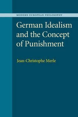 German idealism and the concept of punishment / Jean-Christophe Merle