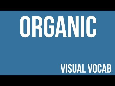 Organic defined - From Goodbye-Art Academy - YouTube