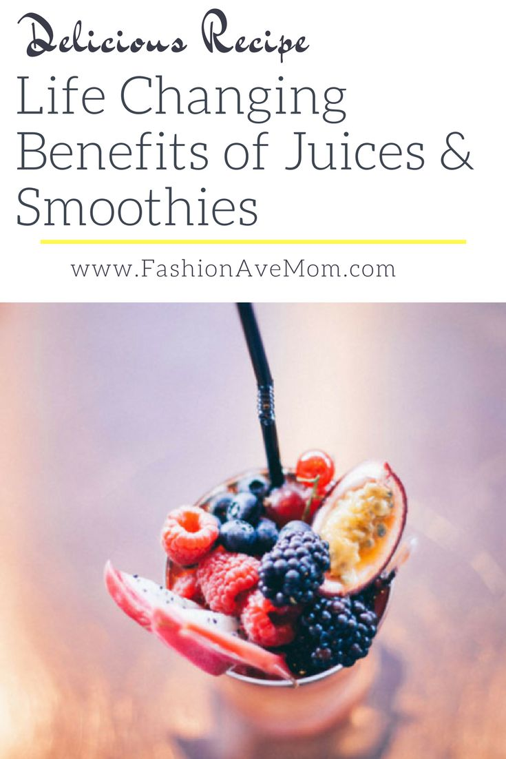 THE LIFE CHANGING BENEFITS OF JUICES AND SMOOTHIES. Great tips for busy moms, health and fitness lovers.