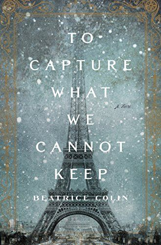 To Capture What We Cannot Keep: A Novel by Beatrice Colin https://www.amazon.com/dp/B015MR0TSS/ref=cm_sw_r_pi_dp_x_vhMkyb156B97N