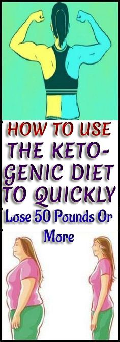 How To Use The Ketogenic Diet To Quickly Lose 50 Pounds Or More #health #ketogenic #Diet #weightloss #slimfit #healthyDiet