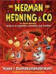 """""""Herman Hedning & Co 1988 - 2004 16,66år av kalabalik, konflikter och kretiner"""""""