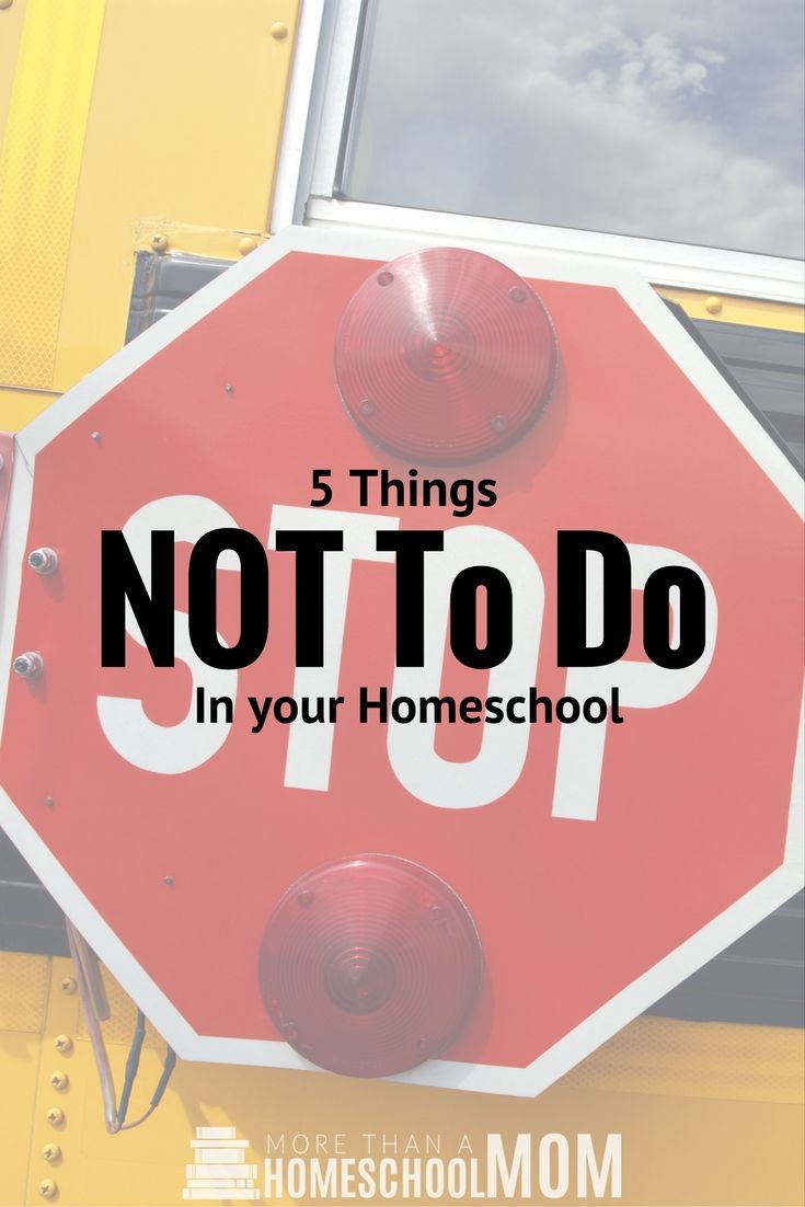 Things NOT to do in your Homeschool