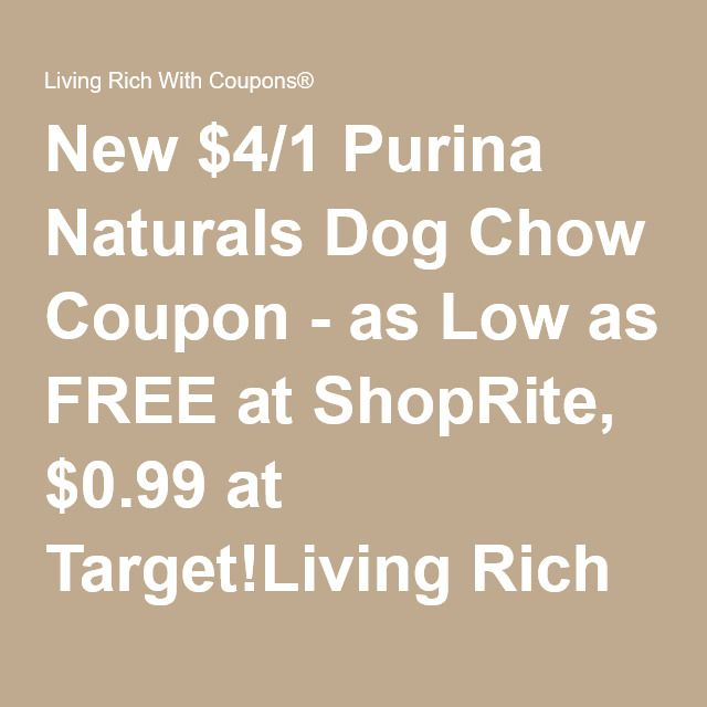 New $4/1 Purina Naturals Dog Chow Coupon - as Low as FREE at ShopRite, $0.99 at Target!Living Rich With Coupons®