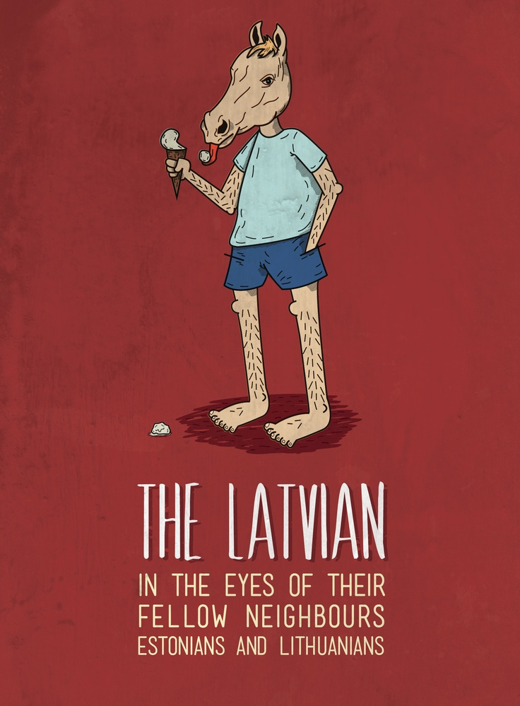 The Latvian in the eyes of an Estonian & a Lithuanian :) The full picture!