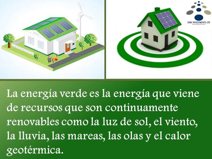 La energía verde es la energía que viene de recursos que son continuamente renovables como la luz de sol, el viento, la lluvia, las mareas, las olas y el calor geotérmica. www.drmprefab.com