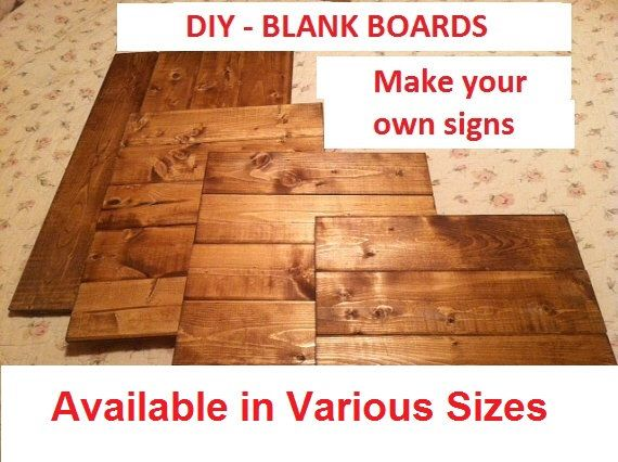 Blank Wood Sign - Make Your Own Sign - Make Your Own Sign - Variety Of Sizes - DIY Unfinished Sign by WildflowerLoft on Etsy https://www.etsy.com/listing/469825918/blank-wood-sign-make-your-own-sign-make