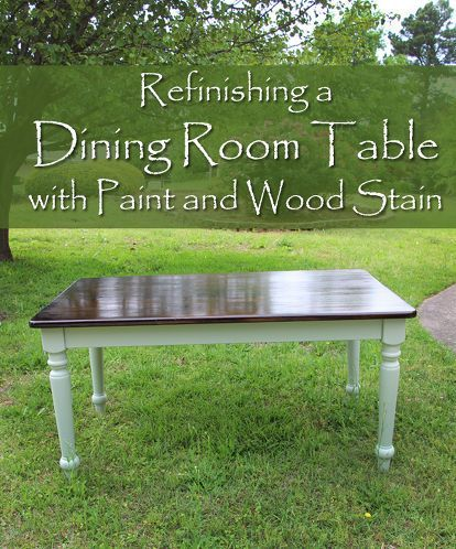 refinishing a dining room table with paint and wood stain, chalk paint, painted furniture
