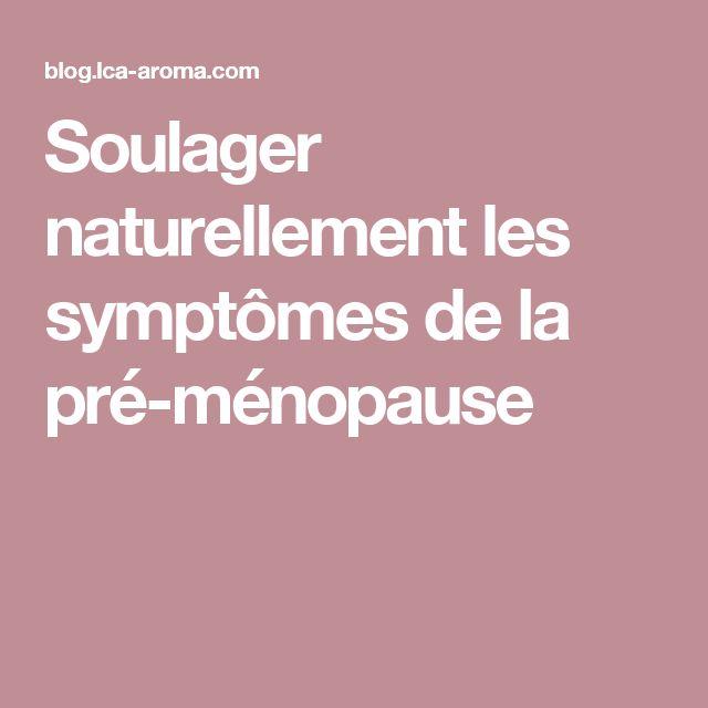 Soulager naturellement les symptômes de la pré-ménopause
