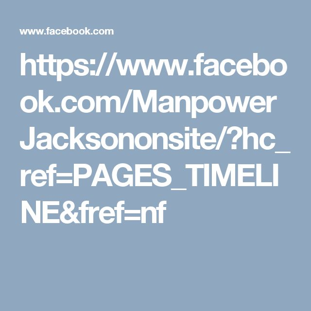 https://www.facebook.com/ManpowerJacksononsite/?hc_ref=PAGES_TIMELINE&fref=nf