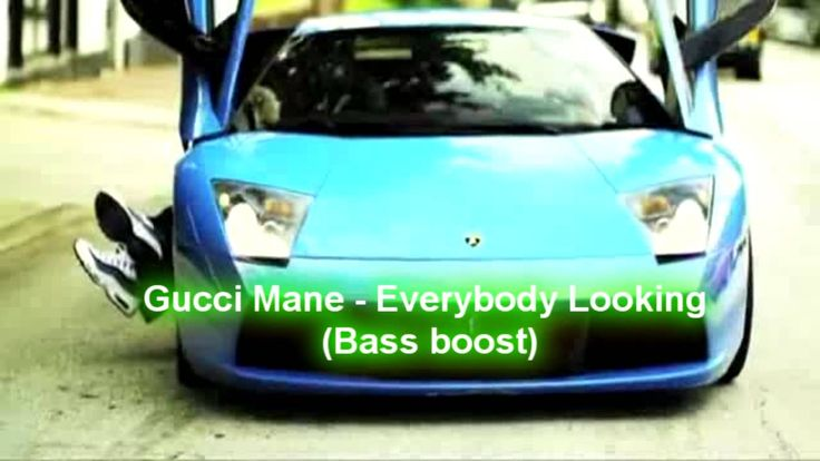 Gucci Mane - Everybody Looking (Bass boost)