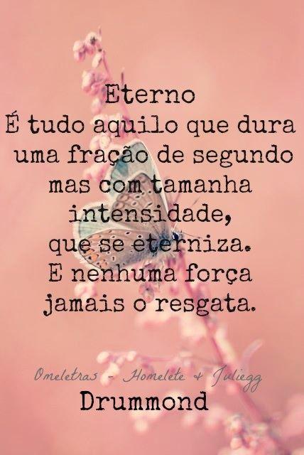 ―Carlos Drummond de Andrade