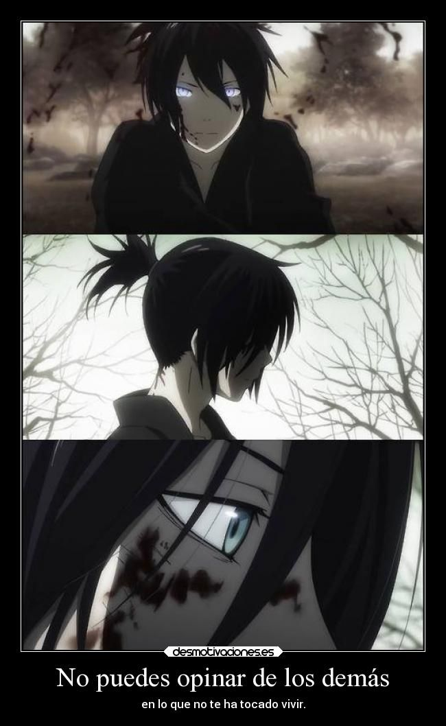 yato past - feels (by the way it means don't opinionate on that of which you haven't had to live) (or something like that I suck at translating)