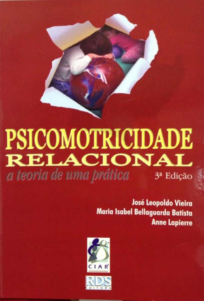 Psicomotricidade Relacional. A Teoria de uma pratica