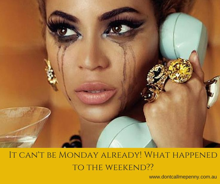 It can't be Monday already, what happened to the weekend? #stylequotes #monday #beyonce #dontcallmepenny