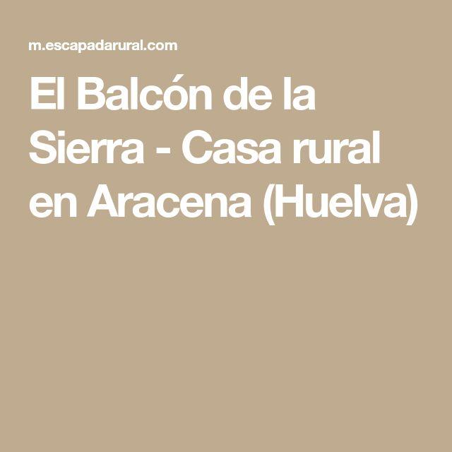 El Balcón de la Sierra - Casa rural en Aracena (Huelva)