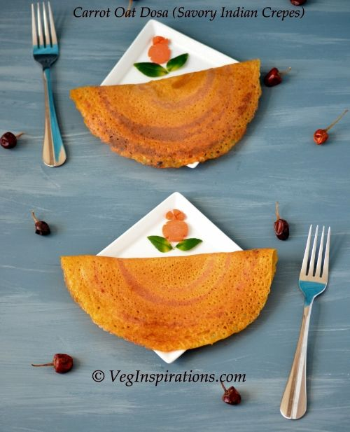 Carrot Oat Dosa (Savory Indian Crepes) made with rice, lentils and oats with carrots.