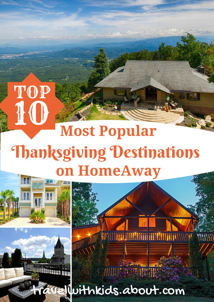 Top 10 Most Popular Thanksgiving Getaway Destinations on @homeaway | About.com Family Vacations #vacationrentals #thanksgiving #familytravel