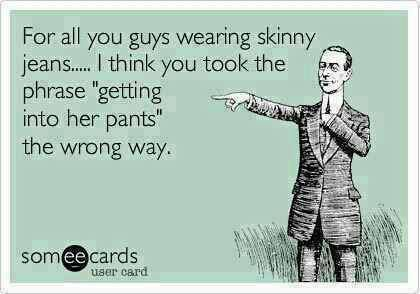 Skinny Jeans Ecard @funnycrazyviral