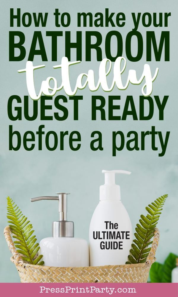 how to make your guest bathroom ready for a party let's