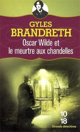 Oscar Wilde et le meurtre aux chandelles - Gyles Brandreth, Jean-Baptiste Dupin - Amazon.fr - Livres