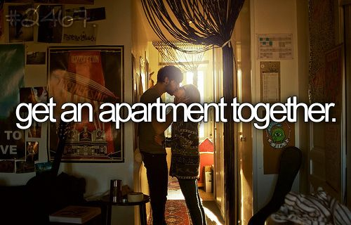 get an apartment together :].