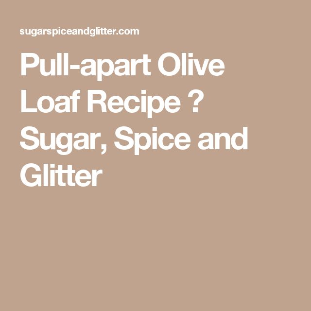 Pull-apart Olive Loaf Recipe ⋆ Sugar, Spice and Glitter