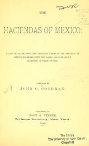 The haciendas of Mexico : a list of plantations and principal farms in the Republic of Mexico together with the names and post-office addresses of their owners : Cochran, John C : Free Download & Streaming : Internet Archive