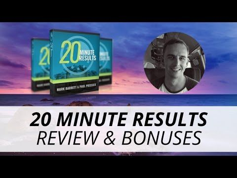 20 Minute Results Review & Bonuses