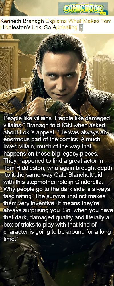Kenneth Branagh Explains What Makes Tom Hiddleston's Loki So Appealing [Comicbook]. Link: http://comicbook.com/2015/03/19/kenneth-branagh-explains-what-makes-tom-hiddlestons-loki-so-appe/
