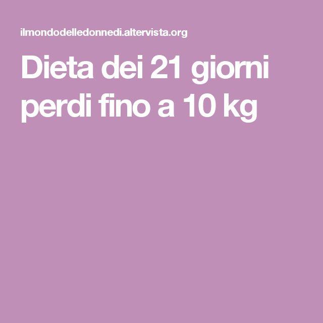 Dieta dei 21 giorni perdi fino a 10 kg